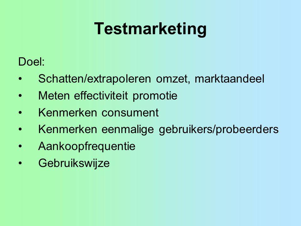 Testmarketing Doel: Schatten/extrapoleren omzet, marktaandeel Meten effectiviteit promotie Kenmerken consument Kenmerken eenmalige gebruikers/probeerd