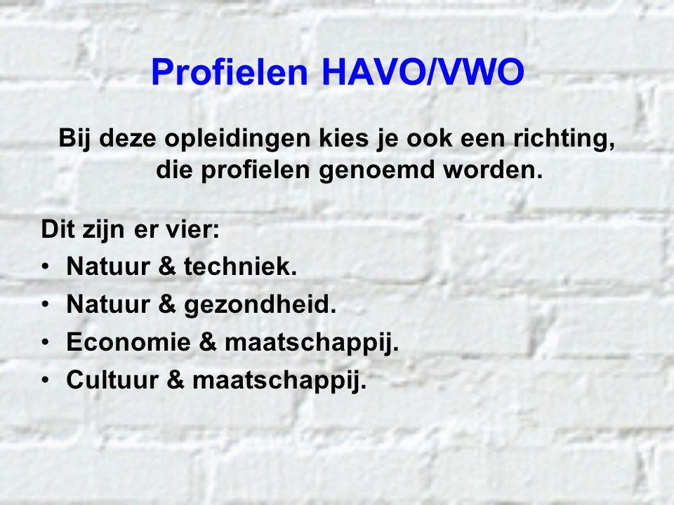 Profielen HAVO/VWO Bij deze opleidingen kies je ook een richting, die profielen genoemd worden. Dit zijn er vier: Natuur & techniek. Natuur & gezondhe