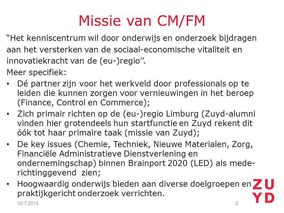 Missie van CM/FM Het kenniscentrum wil door onderwijs en onderzoek bijdragen aan het versterken van de sociaal-economische vitaliteit en innovatiekracht van de (eu-)regio''.
