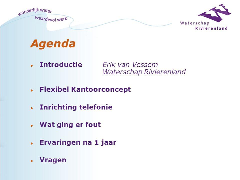 Agenda l Introductie Erik van Vessem Waterschap Rivierenland l Flexibel Kantoorconcept l Inrichting telefonie l Wat ging er fout l Ervaringen na 1 jaa