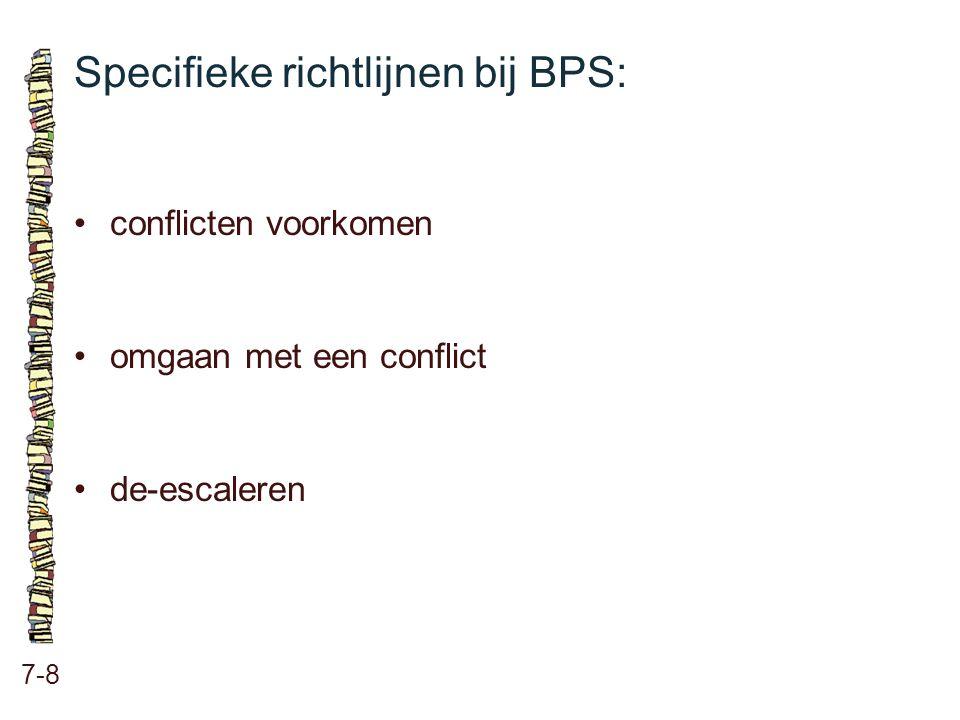 Specifieke richtlijnen bij BPS: 7-8 conflicten voorkomen omgaan met een conflict de-escaleren