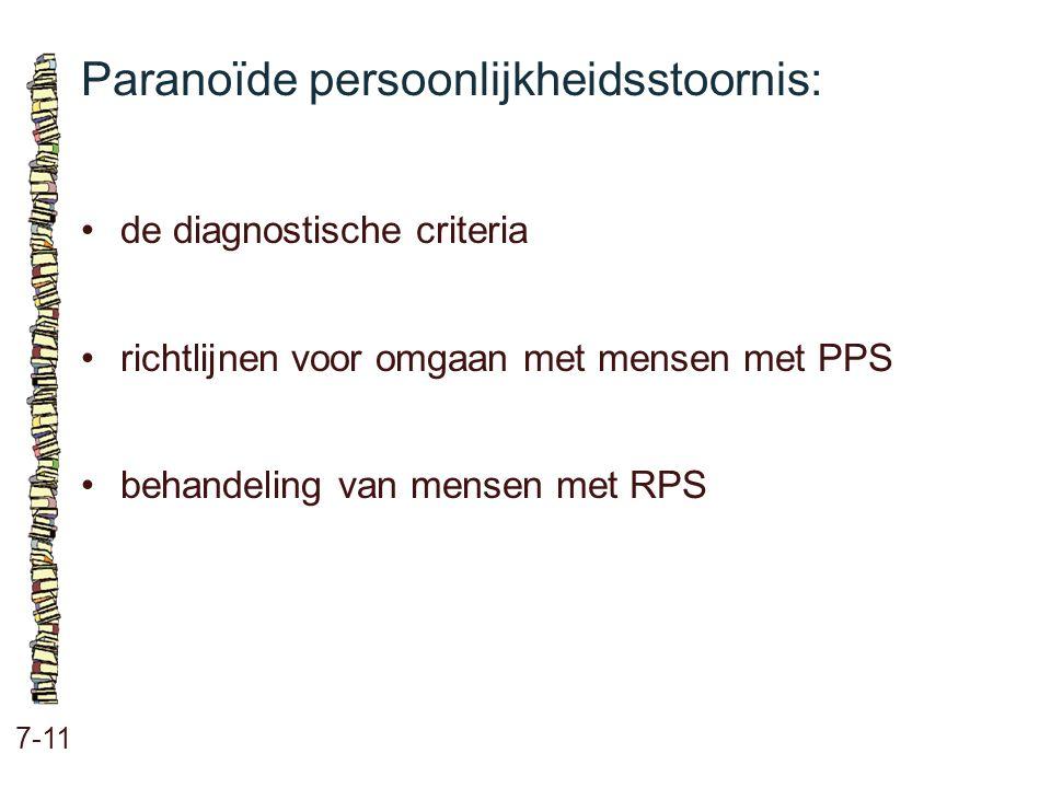 Paranoïde persoonlijkheidsstoornis: 7-11 de diagnostische criteria richtlijnen voor omgaan met mensen met PPS behandeling van mensen met RPS