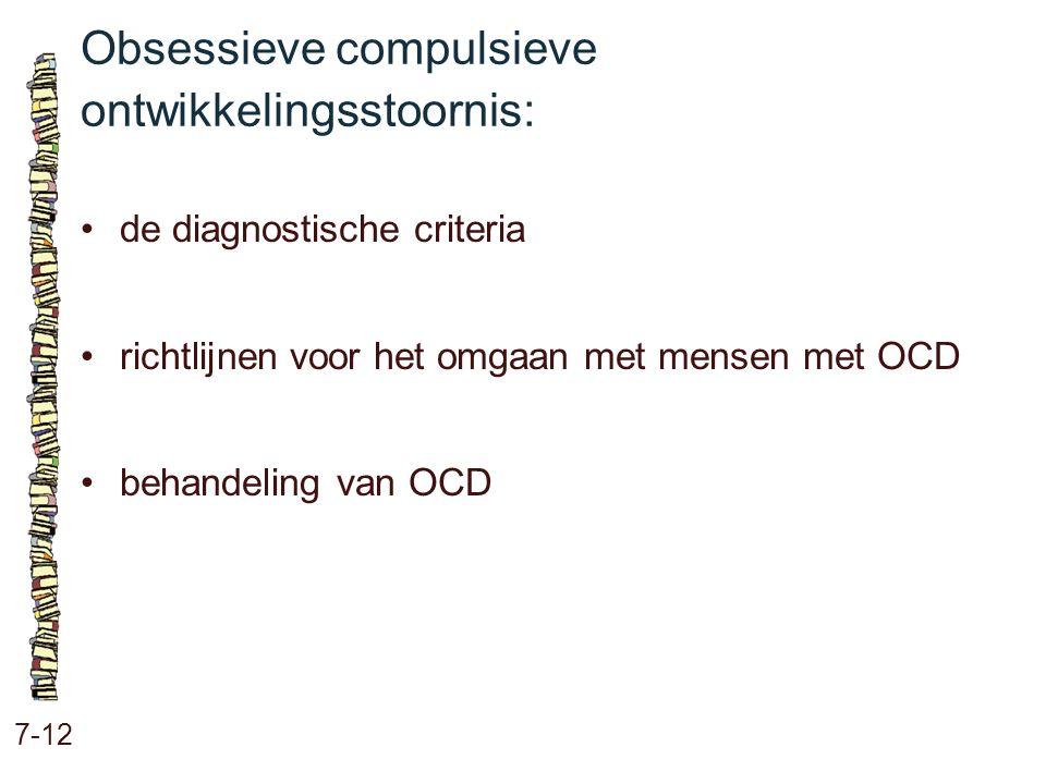 Obsessieve compulsieve ontwikkelingsstoornis: 7-12 de diagnostische criteria richtlijnen voor het omgaan met mensen met OCD behandeling van OCD