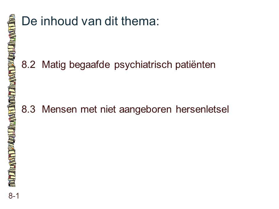 Matig begaafde psychiatrische patiënten: 8-2 wie is de matig begaafde psychiatrische patiënt hulpvragen begeleidingsaanbod voor de matig begaafde psychiatrische patiënt tips voor het omgaan met matig begaafde psychiatrisch patiënten