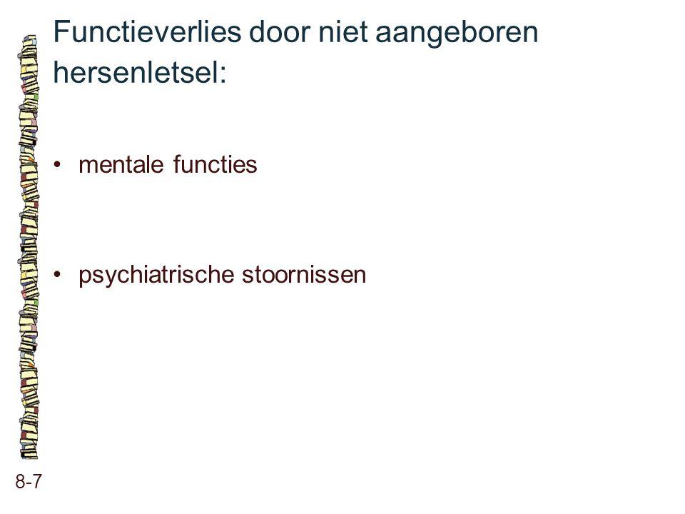 Functieverlies door niet aangeboren hersenletsel: 8-7 mentale functies psychiatrische stoornissen