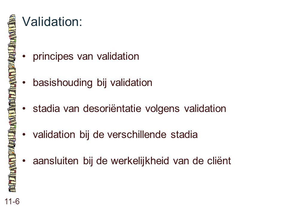 Validation: 11-6 principes van validation basishouding bij validation stadia van desoriëntatie volgens validation validation bij de verschillende stad