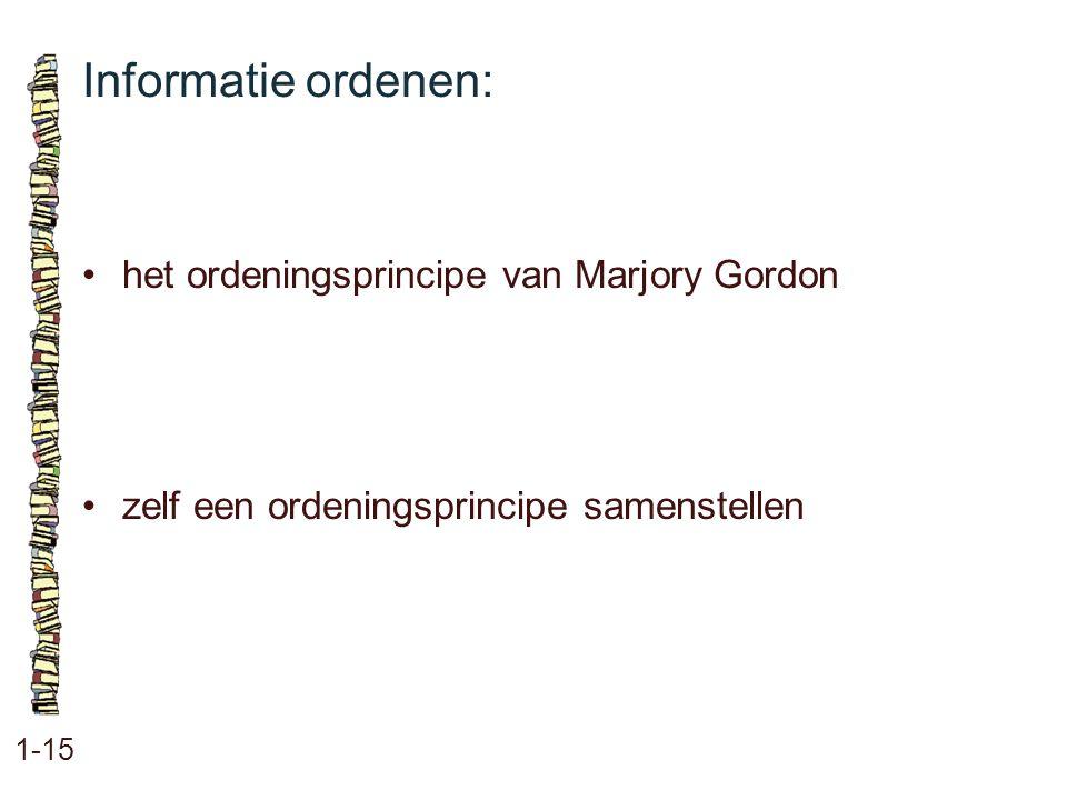 Informatie ordenen: 1-15 het ordeningsprincipe van Marjory Gordon zelf een ordeningsprincipe samenstellen