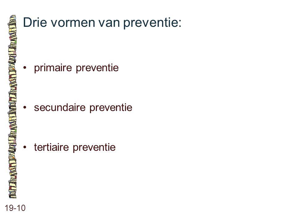 Drie vormen van preventie: 19-10 primaire preventie secundaire preventie tertiaire preventie