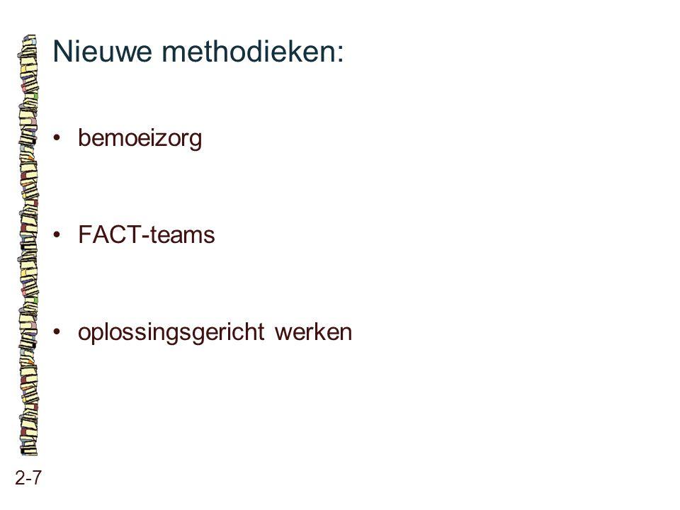 Nieuwe methodieken: 2-7 bemoeizorg FACT-teams oplossingsgericht werken