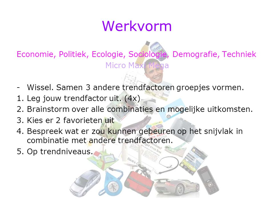 Werkvorm Economie, Politiek, Ecologie, Sociologie, Demografie, Techniek Micro Maxi Mega -Wissel.
