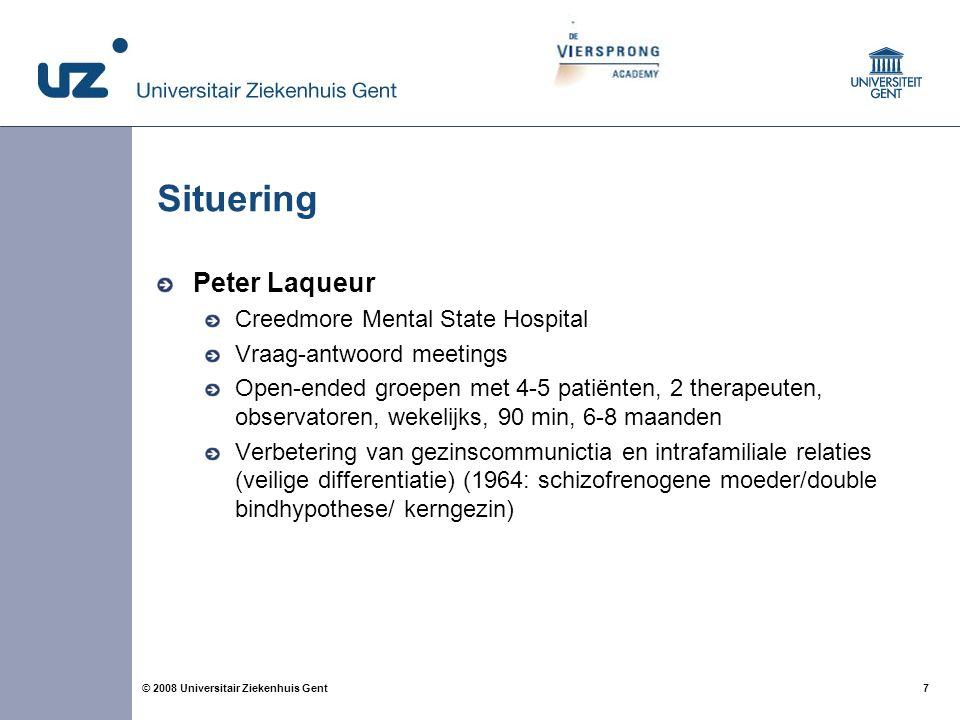 7 7© 2008 Universitair Ziekenhuis Gent Situering Peter Laqueur Creedmore Mental State Hospital Vraag-antwoord meetings Open-ended groepen met 4-5 pati