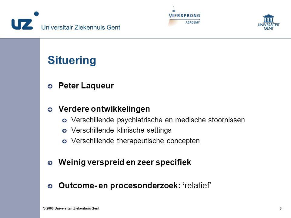 8 8© 2008 Universitair Ziekenhuis Gent Situering Peter Laqueur Verdere ontwikkelingen Verschillende psychiatrische en medische stoornissen Verschillen