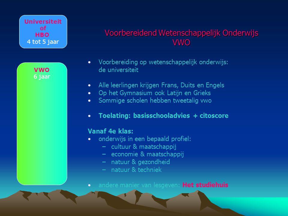 Voorbereidend Wetenschappelijk Onderwijs VWO Voorbereiding op wetenschappelijk onderwijs: de universiteit Alle leerlingen krijgen Frans, Duits en Enge