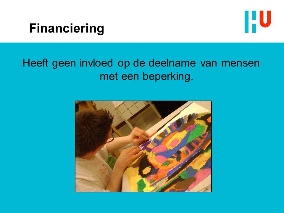 Financiering Heeft geen invloed op de deelname van mensen met een beperking.