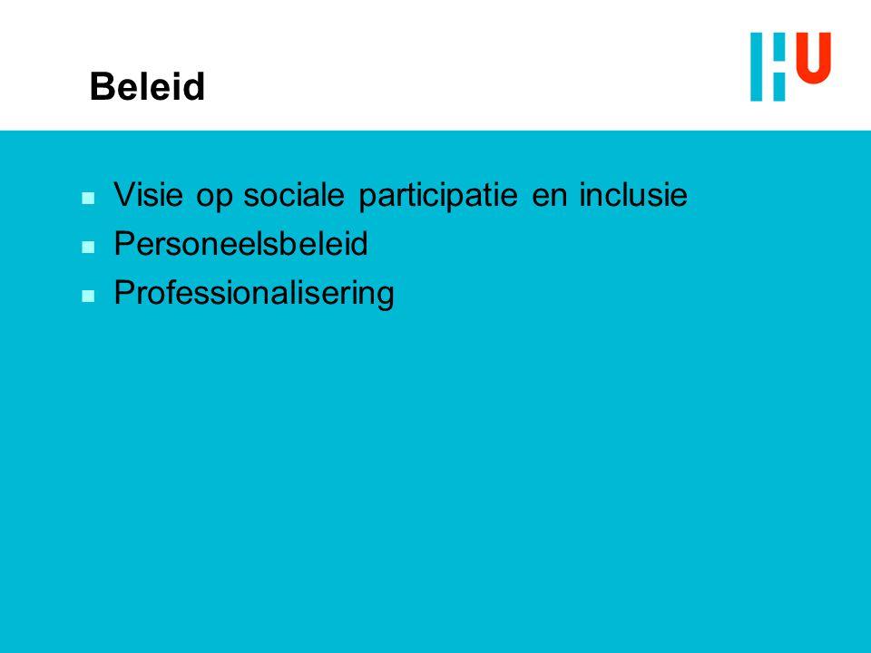 Beleid n Visie op sociale participatie en inclusie n Personeelsbeleid n Professionalisering