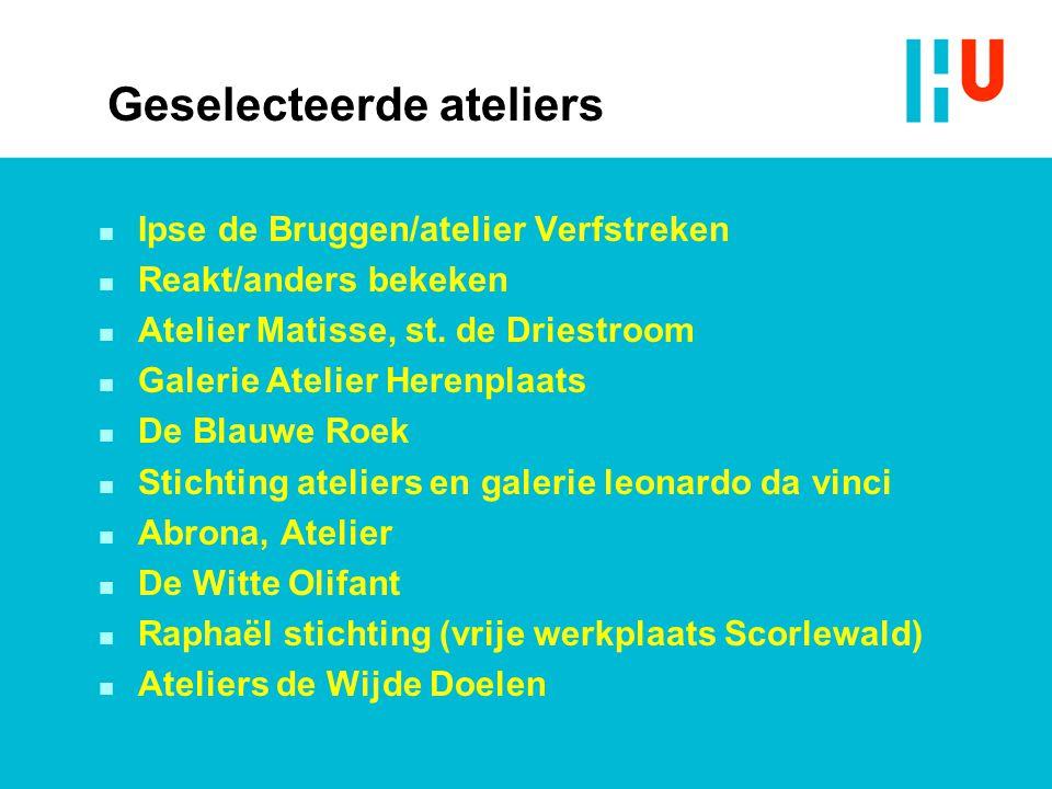 Geselecteerde ateliers n Ipse de Bruggen/atelier Verfstreken n Reakt/anders bekeken n Atelier Matisse, st.