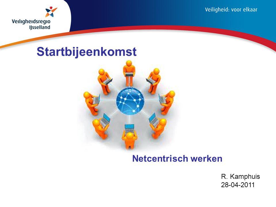 R. Kamphuis 28-04-2011 Startbijeenkomst Netcentrisch werken