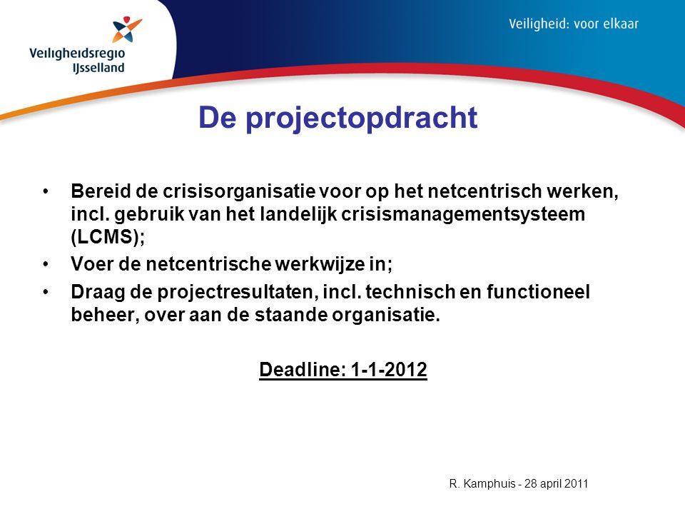 De projectopdracht Bereid de crisisorganisatie voor op het netcentrisch werken, incl.