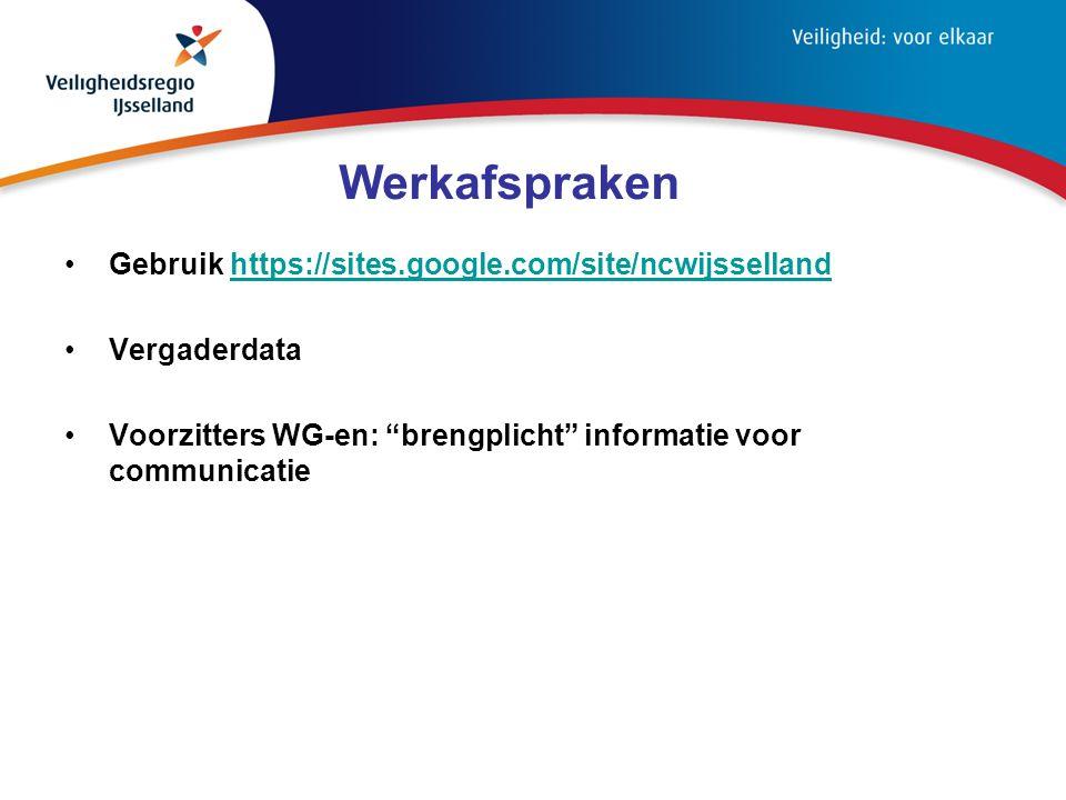 Werkafspraken Gebruik https://sites.google.com/site/ncwijssellandhttps://sites.google.com/site/ncwijsselland Vergaderdata Voorzitters WG-en: brengplicht informatie voor communicatie