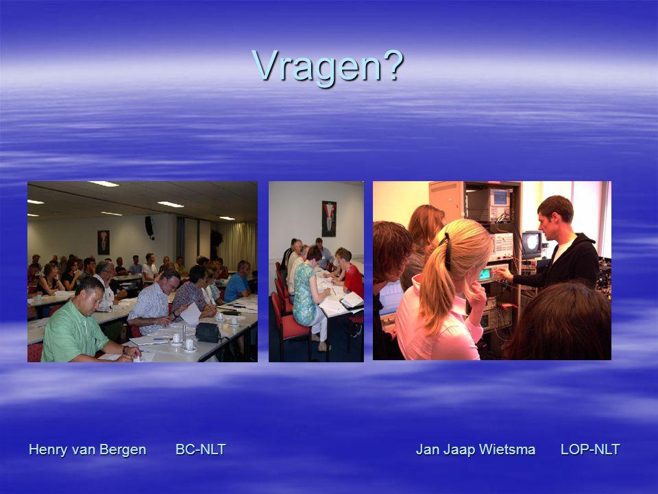 Vragen? Henry van Bergen BC-NLT Jan Jaap Wietsma LOP-NLT