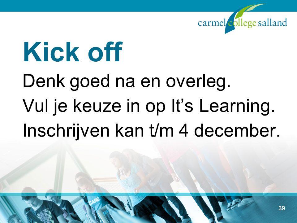 Kick off Denk goed na en overleg. Vul je keuze in op It's Learning.