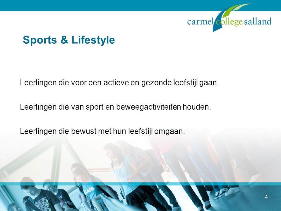 15 Doelen Hoofddoelstelling Sports &Lifestyle Het bevorderen van een actieve en gezonde leefstijl.