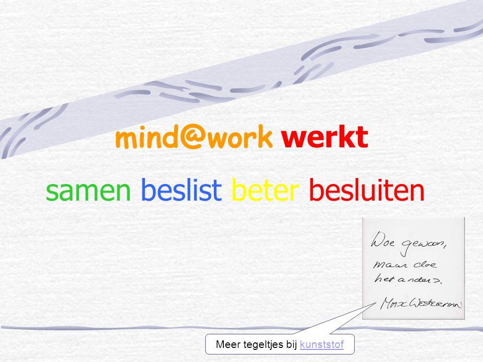 mind@work werkt samen beslist beter besluiten Meer tegeltjes bij kunststofkunststof