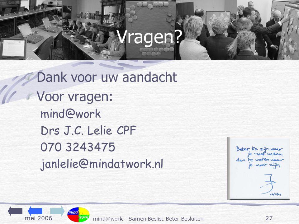 mei 2006 mind@work - Samen Beslist Beter Besluiten 27 Vragen.