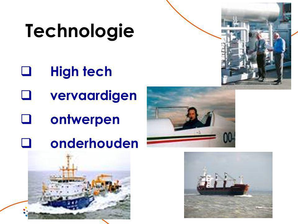 Technologie  High tech  vervaardigen  ontwerpen  onderhouden