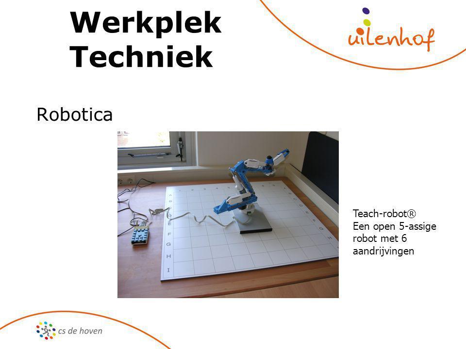Werkplek Techniek Robotica Teach-robot® Een open 5-assige robot met 6 aandrijvingen