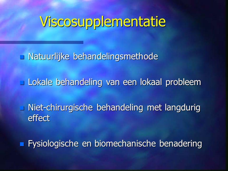 Viscosupplementatie n Natuurlijke behandelingsmethode n Lokale behandeling van een lokaal probleem n Niet-chirurgische behandeling met langdurig effect n Fysiologische en biomechanische benadering
