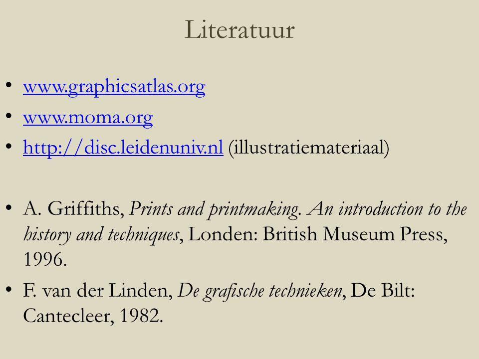 www.graphicsatlas.org www.moma.org http://disc.leidenuniv.nl (illustratiemateriaal) http://disc.leidenuniv.nl A. Griffiths, Prints and printmaking. An