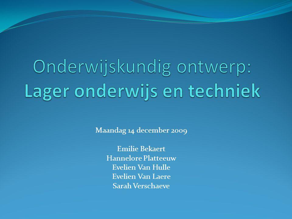 Maandag 14 december 2009 Emilie Bekaert Hannelore Platteeuw Evelien Van Hulle Evelien Van Laere Sarah Verschaeve
