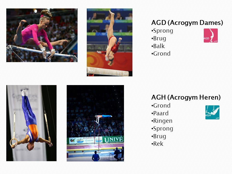 AGD (Acrogym Dames) Sprong Brug Balk Grond AGH (Acrogym Heren) Grond Paard Ringen Sprong Brug Rek
