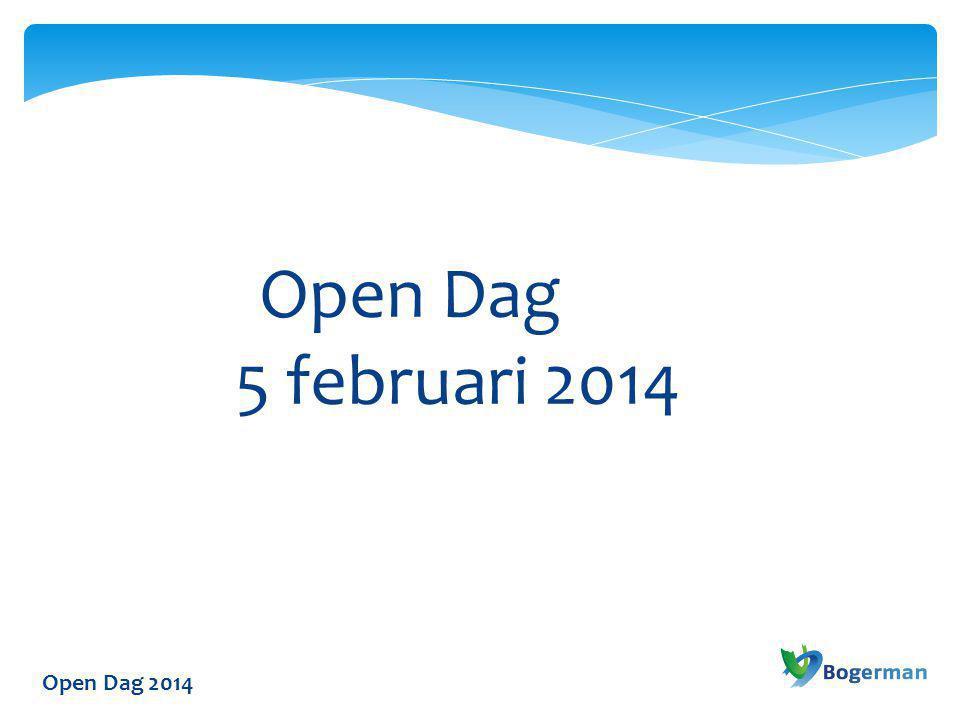 Open Dag 2014 Open Dag 5 februari 2014
