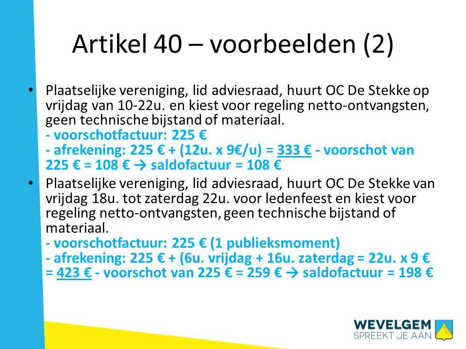 Artikel 40 – voorbeelden (2) Plaatselijke vereniging, lid adviesraad, huurt OC De Stekke op vrijdag van 10-22u. en kiest voor regeling netto-ontvangst