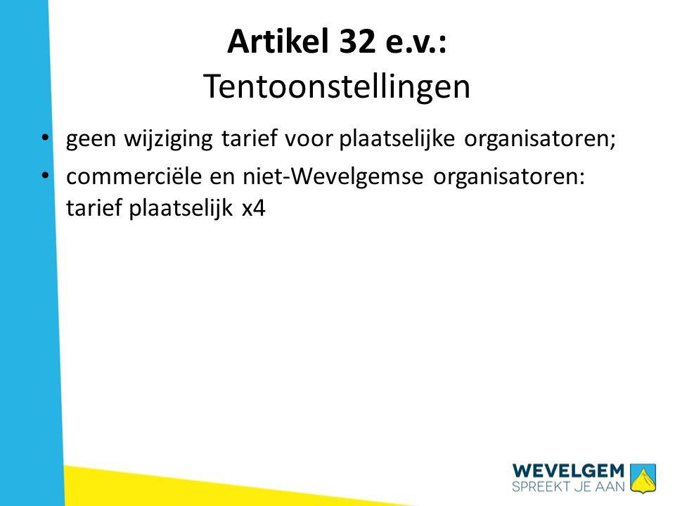 Artikel 32 e.v.: Tentoonstellingen geen wijziging tarief voor plaatselijke organisatoren; commerciële en niet-Wevelgemse organisatoren: tarief plaatse