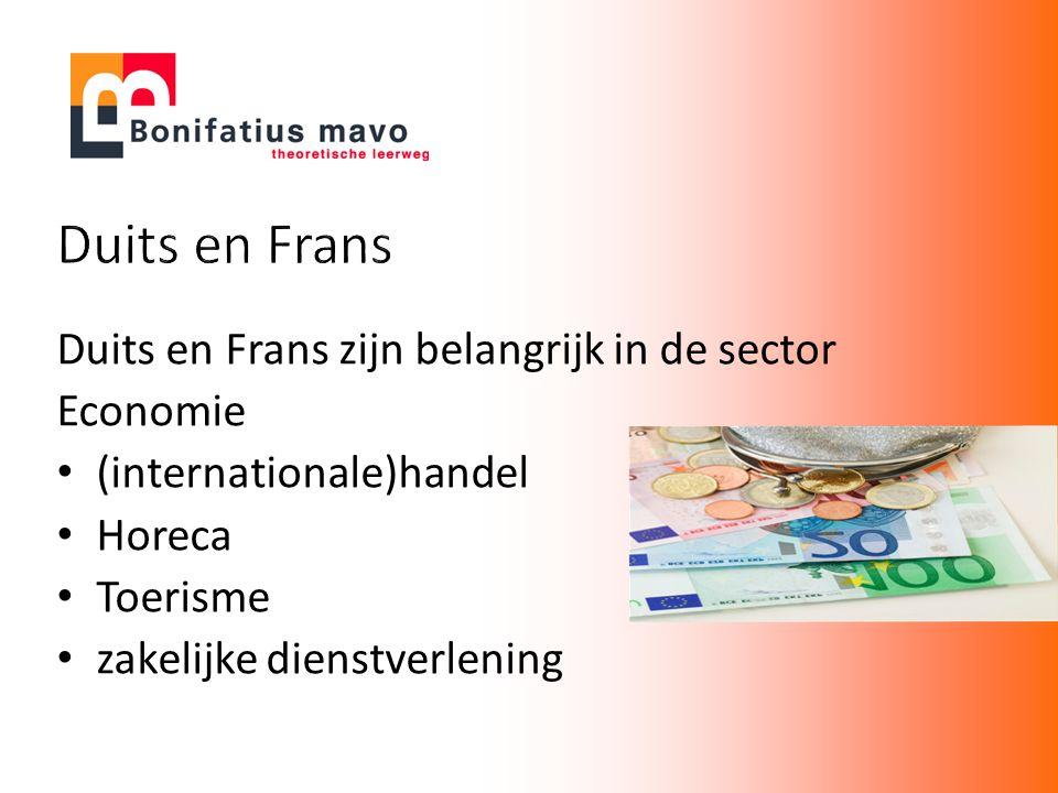 Duits en Frans zijn belangrijk in de sector Economie (internationale)handel Horeca Toerisme zakelijke dienstverlening