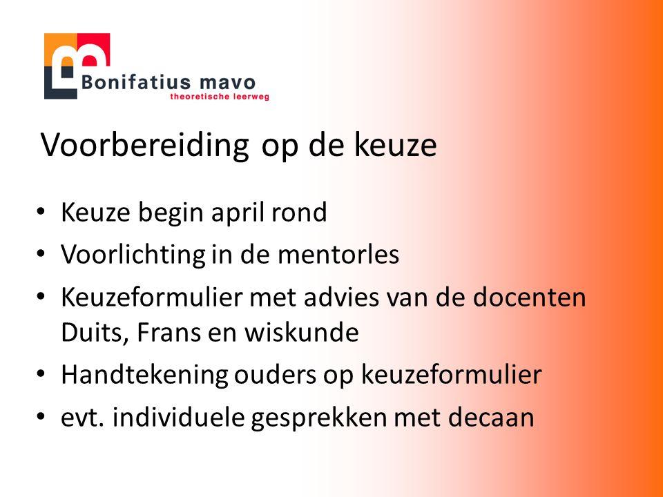Voorbereiding op de keuze Keuze begin april rond Voorlichting in de mentorles Keuzeformulier met advies van de docenten Duits, Frans en wiskunde Handtekening ouders op keuzeformulier evt.