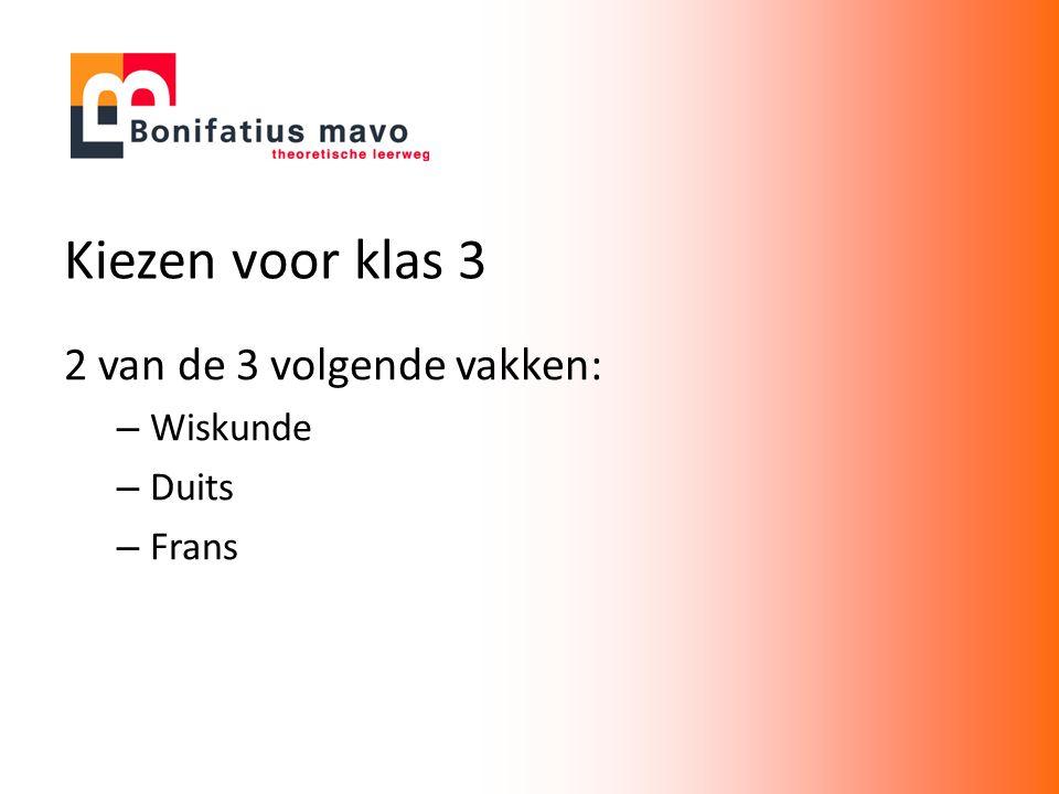 Kiezen voor klas 3 2 van de 3 volgende vakken: – Wiskunde – Duits – Frans