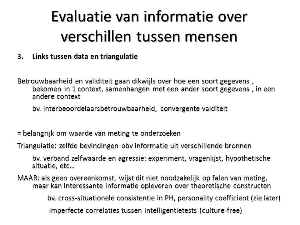 3. Links tussen data en triangulatie Betrouwbaarheid en validiteit gaan dikwijls over hoe een soort gegevens, bekomen in 1 context, samenhangen met ee