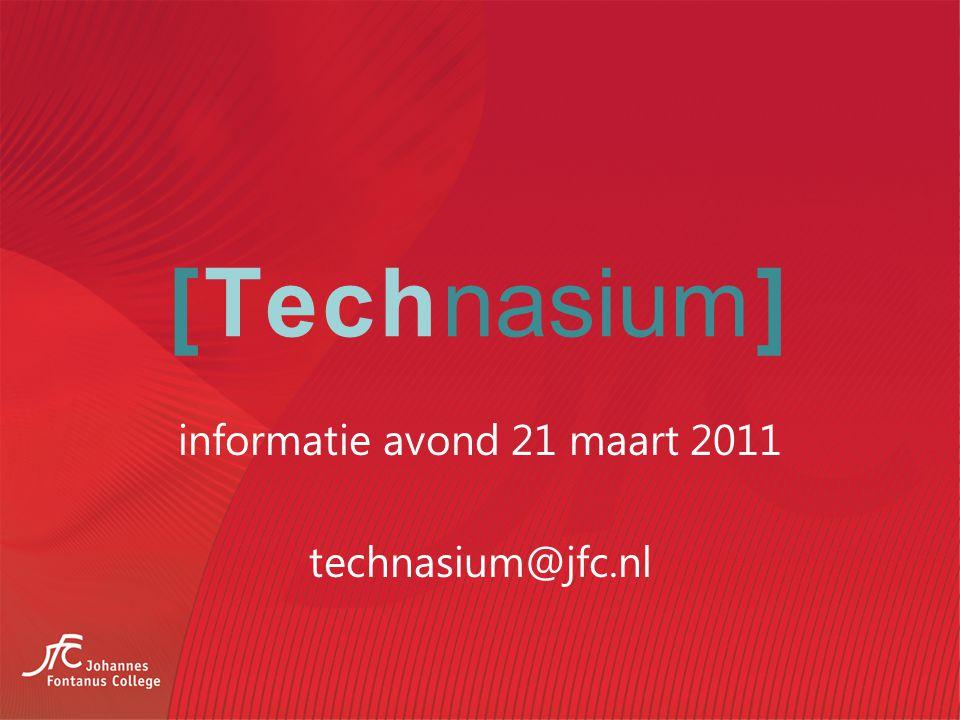 [Technasium] informatie avond 21 maart 2011 technasium@jfc.nl