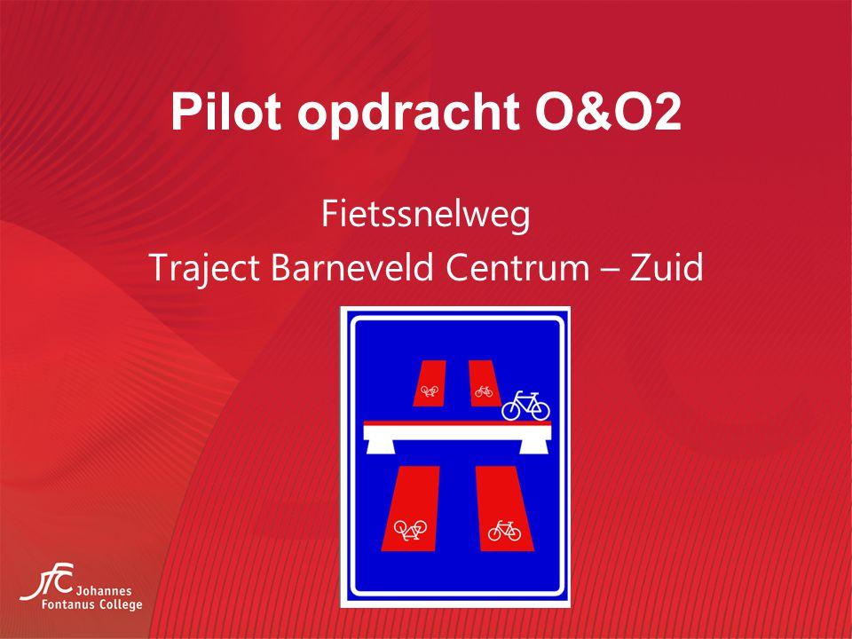 Pilot opdracht O&O2 Fietssnelweg Traject Barneveld Centrum – Zuid