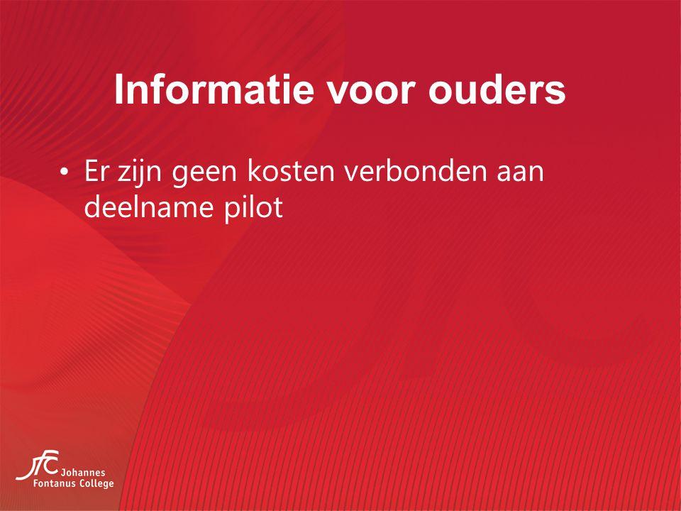Informatie voor ouders Er zijn geen kosten verbonden aan deelname pilot
