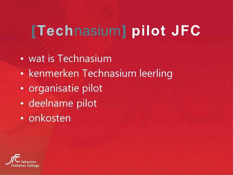 [Technasium] pilot JFC wat is Technasium kenmerken Technasium leerling organisatie pilot deelname pilot onkosten