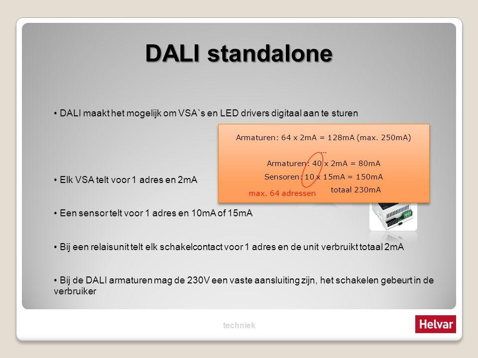 DALI standalone DALI maakt het mogelijk om VSA`s en LED drivers digitaal aan te sturen Elk VSA telt voor 1 adres en 2mA Een sensor telt voor 1 adres e