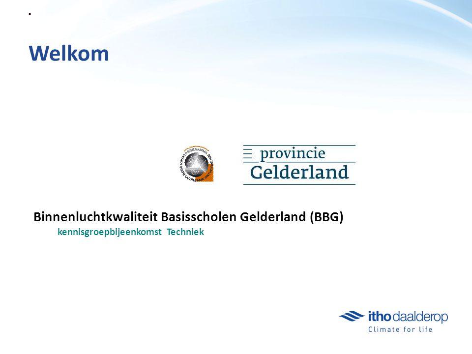 Welkom Binnenluchtkwaliteit Basisscholen Gelderland (BBG) kennisgroepbijeenkomst Techniek