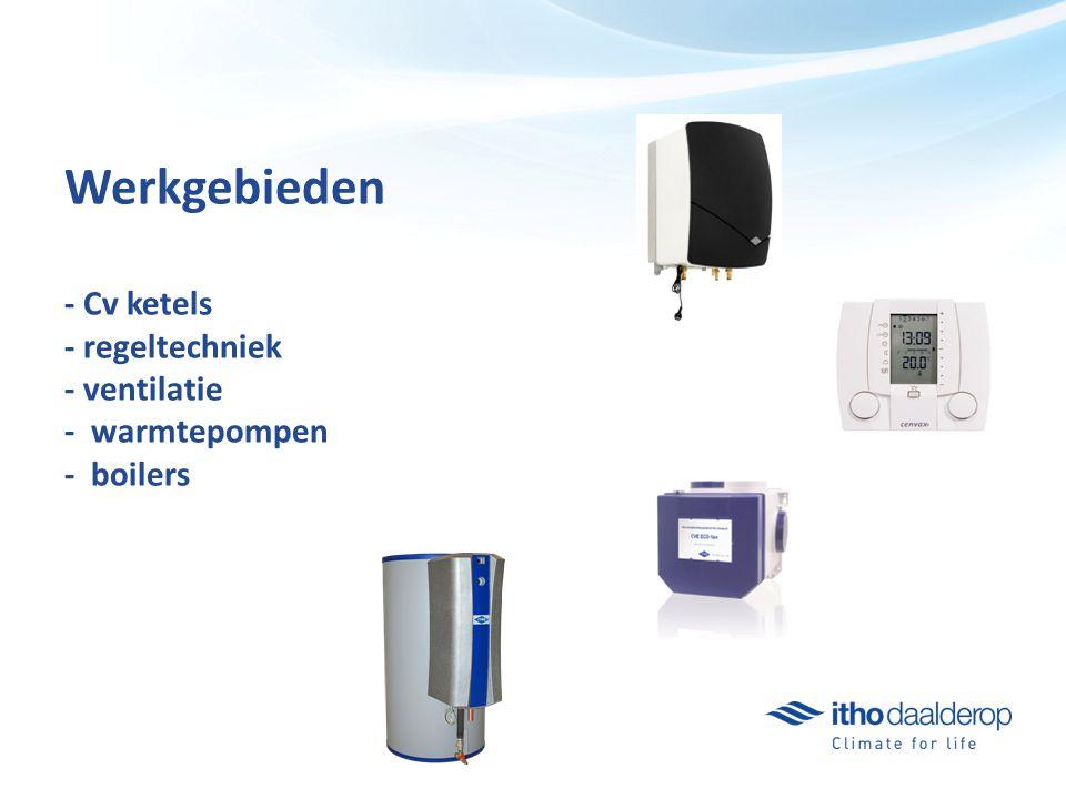 Werkgebieden - Cv ketels - regeltechniek - ventilatie - warmtepompen - boilers