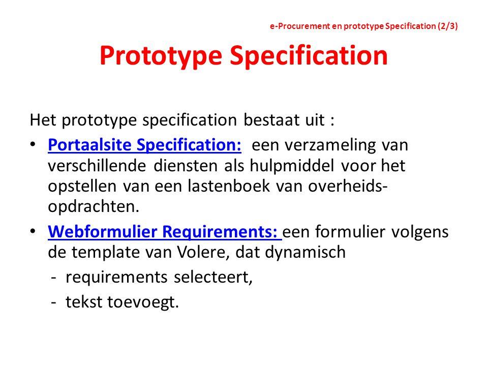 Prototype Specification Het prototype specification bestaat uit : Portaalsite Specification: een verzameling van verschillende diensten als hulpmiddel