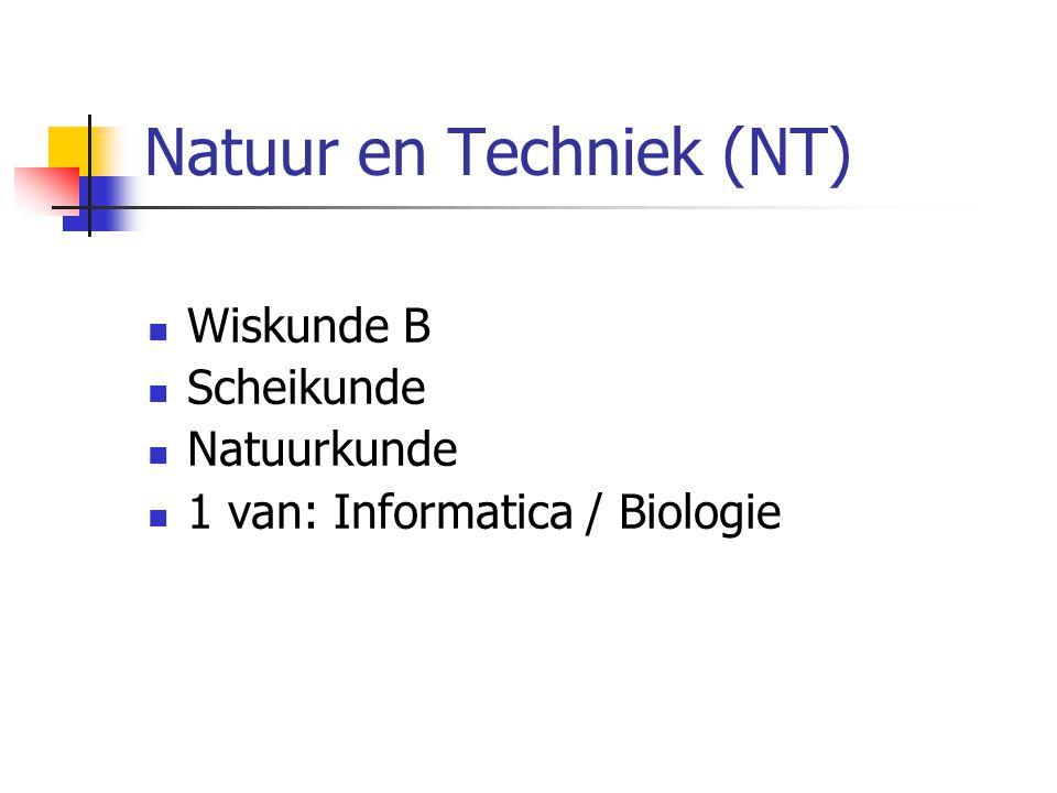 Natuur en Techniek (NT) Wiskunde B Scheikunde Natuurkunde 1 van: Informatica / Biologie